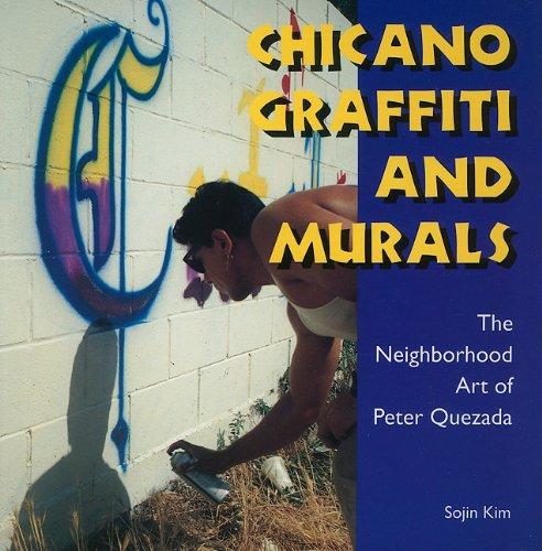 Chicano Graffiti and Murals: The Neighborhood Art of...