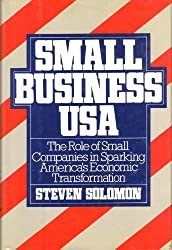 Small Business USA: The Role of Small Companies in Sparking America's Economic Transformation