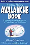 img - for Allen & Mike's Avalanche Book: A Guide To Staying Safe In Avalanche Terrain (Allen & Mike's Series) by Clelland, Mike, O'bannon, Allen (2012) Paperback book / textbook / text book