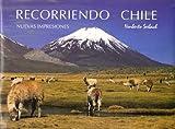 Recorriendo Chile Nuevas Impressiones, Travelling Through Chile New Impressions, Unterwegs in Chile Neue Eindrucke