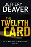 Jeffery Deaver The Twelfth Card (Lincoln Rhyme 6)