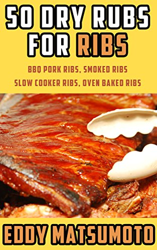 50-dry-rubs-for-ribs-bbq-pork-ribs-smoked-ribs-slow-cooker-ribs-oven-baked-ribs