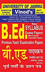 B.Ed. New SYLLABUS + Guess Papers + Previous Years' Examination Papers; SEMESTER 1, 2, 3, 4 UNIVERSITY OF JAMMU
