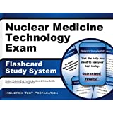 Nuclear Medicine Technology Exam Flashcard Study System: Nuclear Medicine Test Practice Questions & Review for...