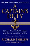 A Captains Duty: Somali Pirates, Navy SEALS, and Dangerous Days at Sea