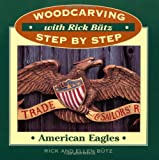 img - for Woodcarving with Rick Butz: American Eagles (Woodcarving Step by Step with Rick Butz) book / textbook / text book