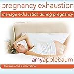 Manage Exhaustion During Pregnancy: Self-Hypnosis & Meditation   Amy Applebaum