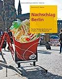 Nachschlag Berlin: Von der Kultur des Essens und Trinkens in der Hauptstadt