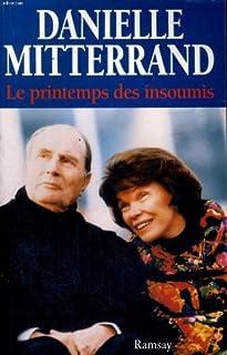 Le printemps des insoumis, Mitterrand, Danielle
