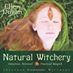 Natural Witchery: Intuitive, Personal...