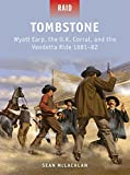 img - for Tombstone: Wyatt Earp, the O.K. Corral, and the Vendetta Ride 1881-82 (Raid) book / textbook / text book
