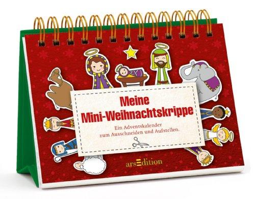 Meine Mini-Weihnachtskrippe: Ein Krippen-Adventskalender zum Ausschneiden und Aufstellen, Buch