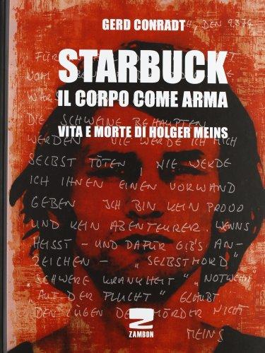 starbuck-il-corpo-come-arma-vita-e-morte-di-holger-meins