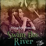 Swim the River | Stephy Smith