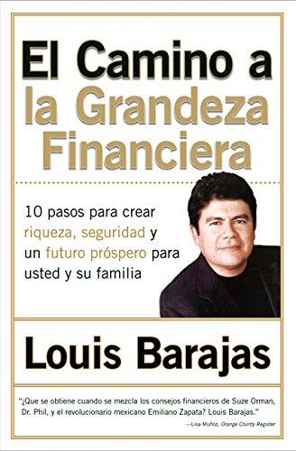 El Camino a la Grandeza Financiera: Los 10 Pasos Para Crear Riqueza, Seguridad y un Futuro Prospero Para Usted y su Familia (Spanish Edition) PDF