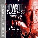 Atwater: Fixin' to Die Performance by Robert Myers Narrated by Fran Adams, Ed Begley Jr., Judyann Elder, Arye Gross, Gregory Itzin, Richard Masur, Daniel Passer