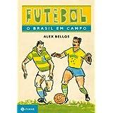 Futebol: o Brasil em Campo