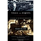 Villa and Zapata: A History of the Mexican Revolution ~ Frank McLynn
