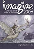 img - for Imagine 2006: Undiscovered Talent Of Fantasy book / textbook / text book