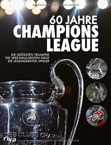 60-jahre-champions-league-die-grossten-triumphe-die-spektakularsten-siege-die-legendarsten-spieler