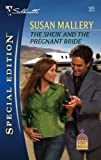 The Sheik And The Pregnant Bride (Silhouette Special Edition) (0373248857) by Mallery, Susan