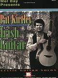 img - for Mel Bay Pat Kirtley Irish Guitar: Celtic Guitar Solos by Kirtley, Pat, Roberts, John, Pritcher, Mark (2003) Paperback book / textbook / text book