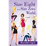 Size Eight in a Size Zero World ~ Meredith Cagen