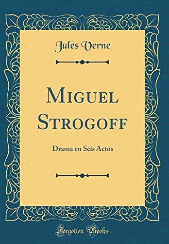 Miguel Strogoff Drama en Seis Actos (Classic Reprint)  [Verne, Jules] (Tapa Dura)