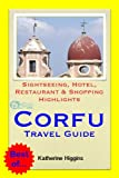 Corfu, Greece Travel Guide - Sightseeing, Hotel, Restaurant & Shopping Highlights (Illustrated)