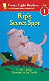 img - for Rip's Secret Spot (Turtleback School & Library Binding Edition) (Green Light Reader - Level 1) book / textbook / text book