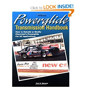 Powerglide Trans HP1355: How to Rebuild or Modify Chevrolet's Powerglide for all Applications Carl H. Munroe