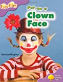 img - for Oxford Reading Tree: Level 1+: More Fireflies A: Put on a Clown Face book / textbook / text book
