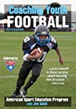 Coaching Youth Football, Fifth Edition (Coaching Youth Sports)