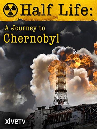 Half Life: A Journey to Chernobyl