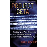 Project Beta: The Story of Paul Bennewitz, National Security, and the Creation of a Modern UFO Mythby Greg Bishop