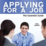 Applying for a Job - The Essential Guide (Need 2 Know)by Sasa Jankovic