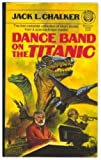 Dance Band on the Titanic (0345348583) by Chalker, Jack L.