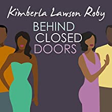 Behind Closed Doors (       UNABRIDGED) by Kimberla Lawson Roby Narrated by Madison Vaughn