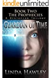 Guardian of Time (Prophecies Dystopian Trilogy Book 2)