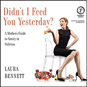 Didn't I Feed You Yesterday? Audiobook