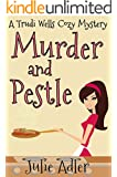 Murder and Pestle (Trudi Wells Cozy Mystery Series Book 2)