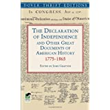 The Declaration of Independence and Other Great Documents of American History: 1775-1865 (Dover Thrift Editions)by John Grafton