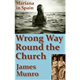 Wrong Way Round the Church: Mariana in Spain and Avignon (The Mariana Books Book 1)