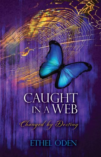 Weekend Bargains! Kindle Daily Deals For Saturday, June 15 – Bestsellers in All Genres All Priced at $1.99 or Less! Sponsored by Ethel Oden's Caught In A Web: Changed by Destiny