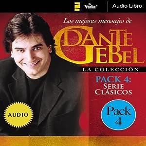 Serie Clásicos: Los mejores mensajes de Dante Gebel [Classics Series: The Best Messages of Dante Gebel] | [Dante Gebel]