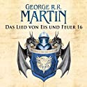 Game of Thrones - Das Lied von Eis und Feuer 16 Audiobook by George R. R. Martin Narrated by Reinhard Kuhnert