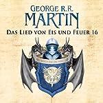 Das Lied von Eis und Feuer 16 | George R. R. Martin
