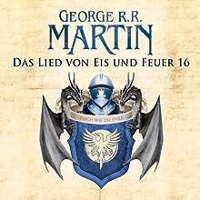 Game of Thrones - Das Lied von Eis und Feuer 16 Hörbuch von George R. R. Martin Gesprochen von: Reinhard Kuhnert