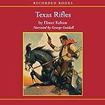 Texas Rifles | Elmer Kelton