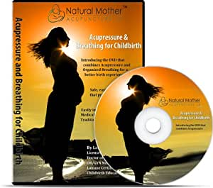Experience a Natural Childbirth, Easier Labor and Delivery using Acupressure and Traditional Chinese Medicine